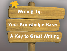 Your Knowledge Base is Key to Great Writing: Use it.